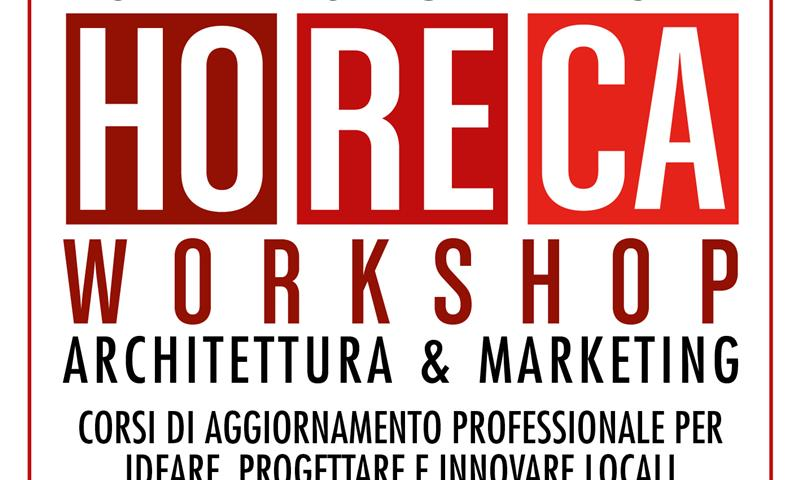 """HoReca Workshop - Architettura & Marketing"" in italiano - Milano Business School"