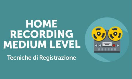 Corso Online Home Recording Medium Level - Life Learning