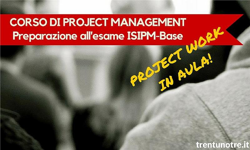 CORSO BASE DI PROJECT MANAGEMENT - TrentunoTre